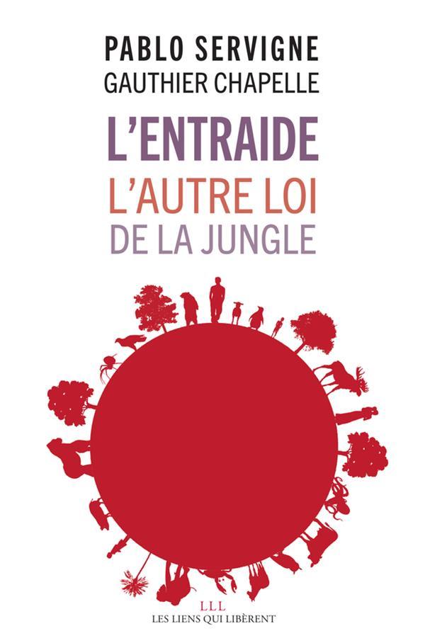 L'ENTRAIDE  -  L'AUTRE LOI DE LA JUNGLE SERVIGNE/CHAPELLE Les Liens qui libèrent