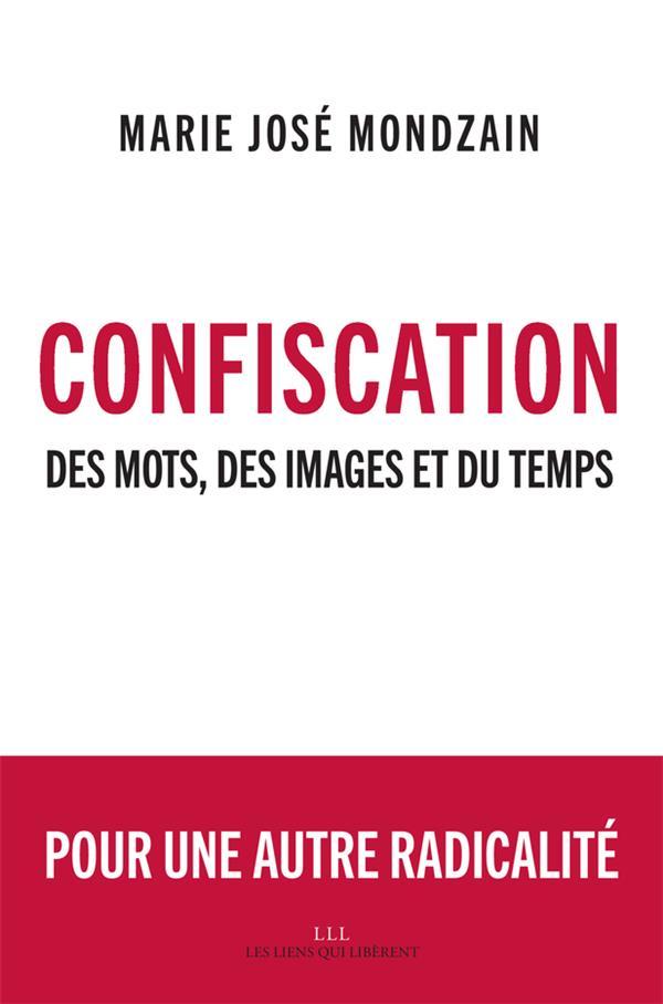 CONFISCATION - DES MOTS, DES IMAGES ET DU TEMPS