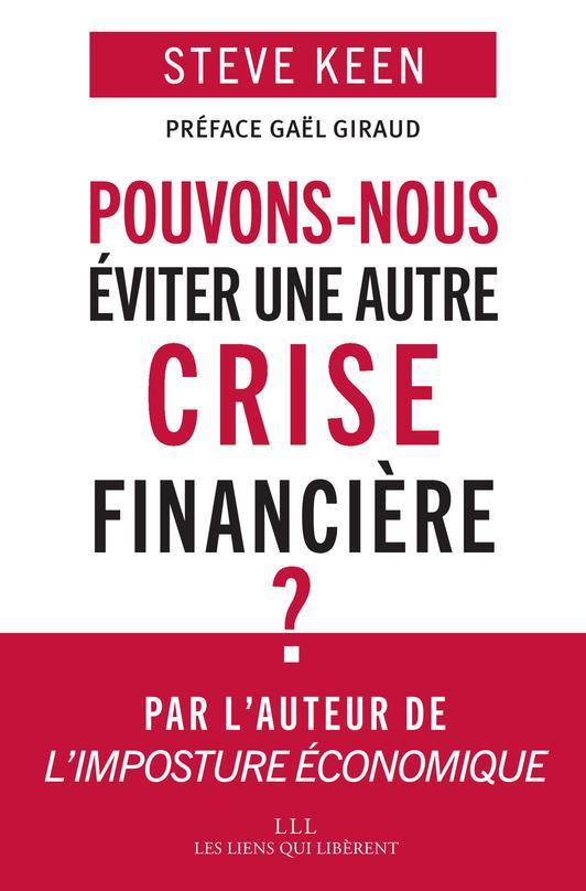 POUVONS-NOUS EVITER UNE AUTRE CRISE FINANCIERE ?