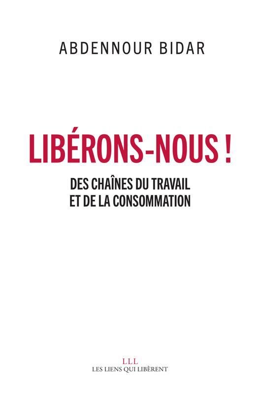LIBERONS-NOUS - DES CHAINES DU BIDAR ABDENNOUR LIENS LIBERENT