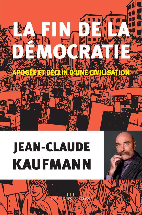 LA FIN DE LA DEMOCRATIE (TP)  LIENS LIBERENT