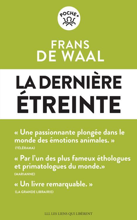 DERNIERE ETREINTE (LA) DE WAAL FRANS LIENS LIBERENT