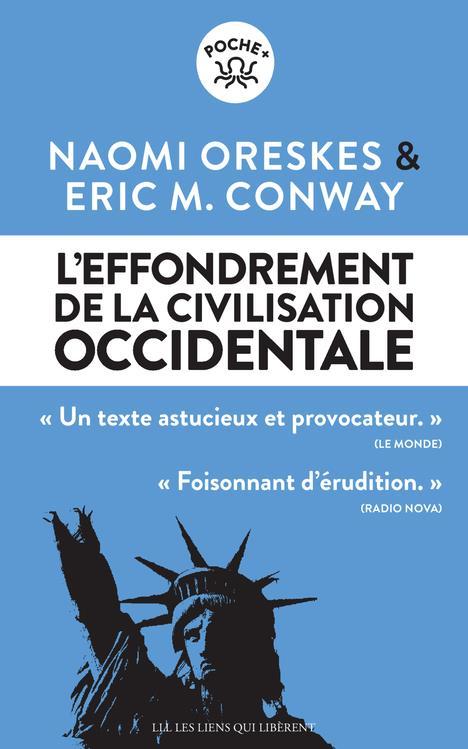 L'EFFONDREMENT DE LA CIVILISATION OCCIDENTALE ORESKES NAOMI/CONWAY LIENS LIBERENT
