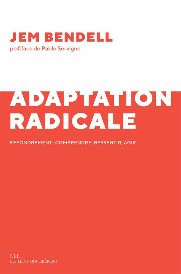 ADAPTATION RADICALE     EFFONDREMENT : COMPRENDRE, RESSENTIR, AGIR