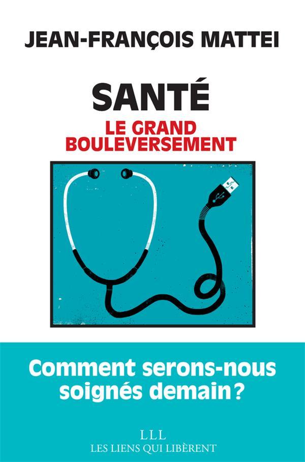 SANTE  -  LE GRAND BOULEVERSEMENT