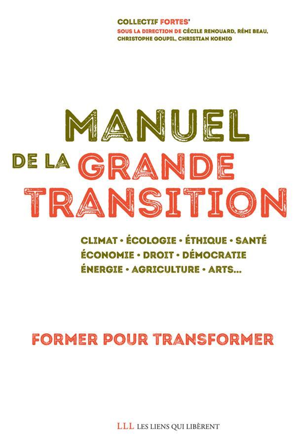 MANUEL DE LA GRANDE TRANSITION  -  FORMER POUR TRANSFORMER CAMPUS DE LA TRANSIT LIENS LIBERENT