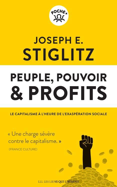 PEUPLE, POUVOIR et PROFITS  -  LE CAPITALISME A L'HEURE DE L'EXASPERATION SOCIALE