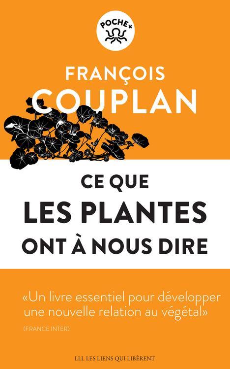 CE QUE LES PLANTES ONT A NOUS DIRE COUPLAN FRANCOIS LIENS LIBERENT