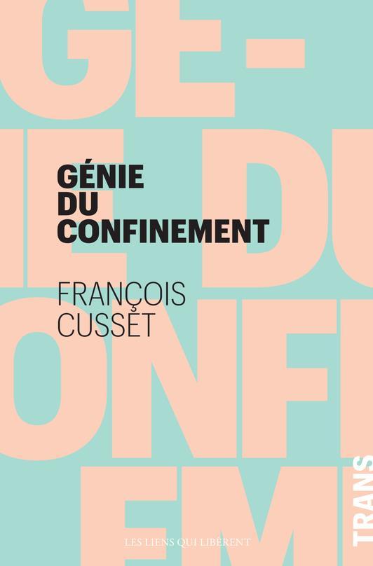 LE GENIE DU CONFINEMENT CUSSET FRANCOIS LIENS LIBERENT