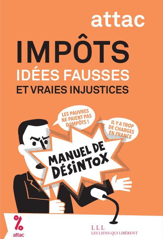 IMPOTS - IDEES FAUSSES ET VRAIES INJUSTICES ATTAC FRANCE/SOCHARD LIENS LIBERENT