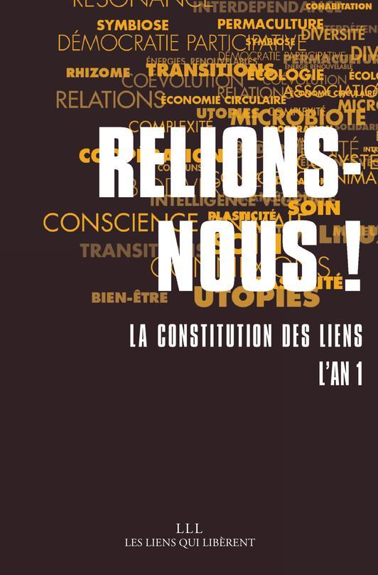 RELIONS-NOUS ! LA CONSTITUTION DES LIENS : L'AN 1 COLLECTIF LIENS LIBERENT