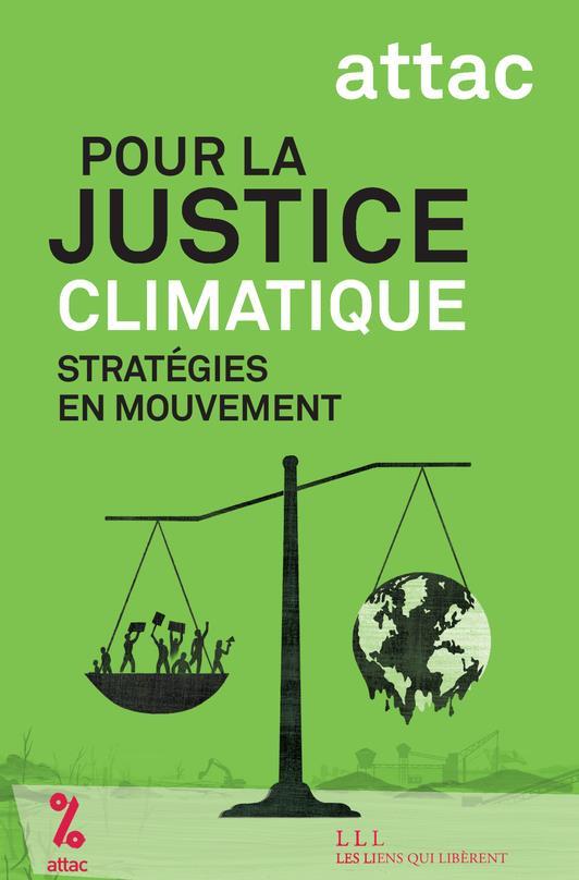 POUR LA JUSTICE CLIMATIQUE - STRATEGIES EN MOUVEMENT ATTAC/GAMON LIENS LIBERENT