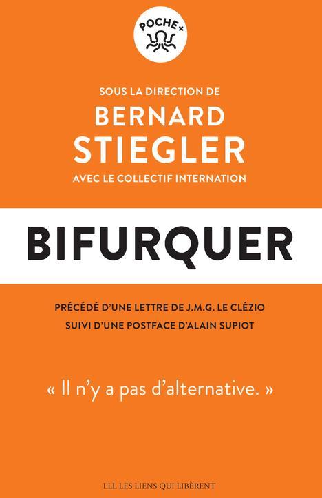BIFURQUER : IL N'Y A PAS D'ALTERNATIVE STIEGLER, BERNARD LIENS LIBERENT