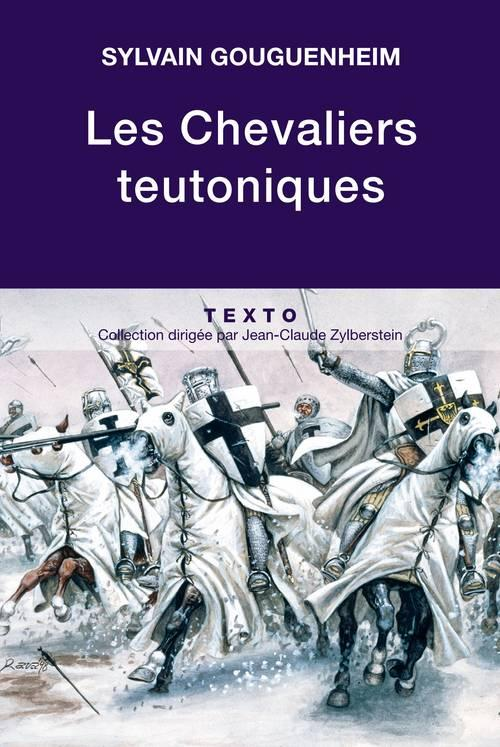 LES CHEVALIERS TEUTONIQUES Gouguenheim Sylvain Tallandier