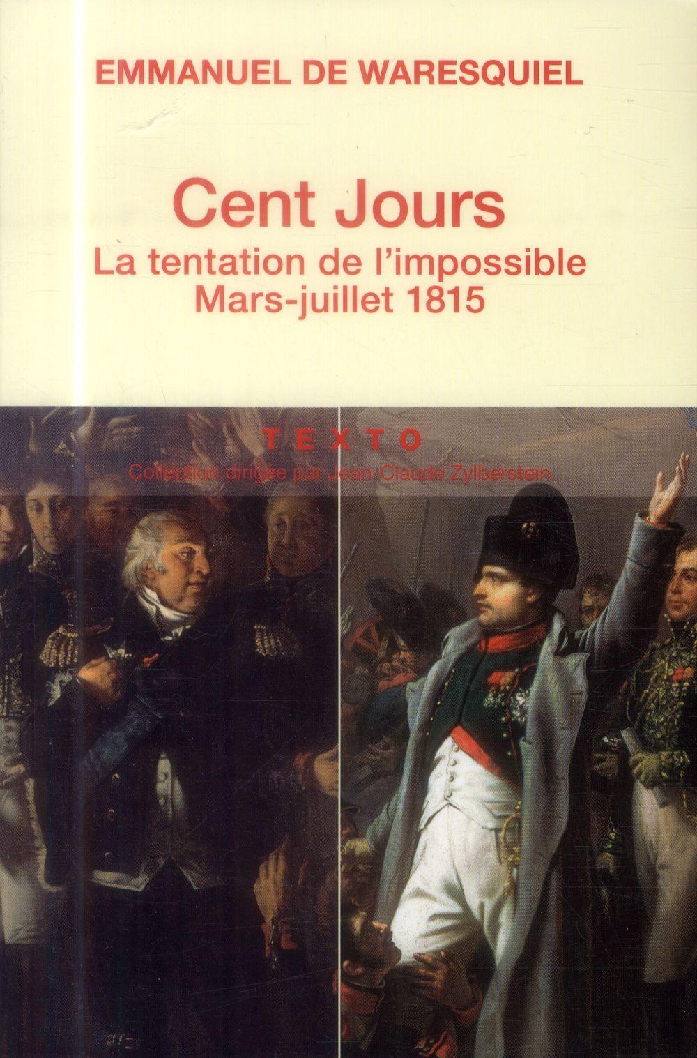 LES CENT JOURS LA TENTATION DE L IMPOSSIBLE MARS-JUILLET 1815