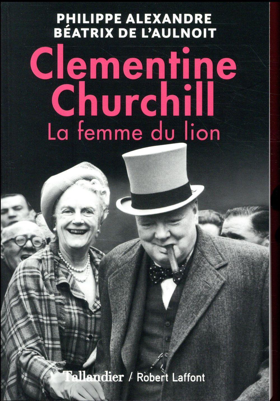 CLEMENTINE CHURCHILL LA FEMME DU LION Alexandre Philippe Tallandier