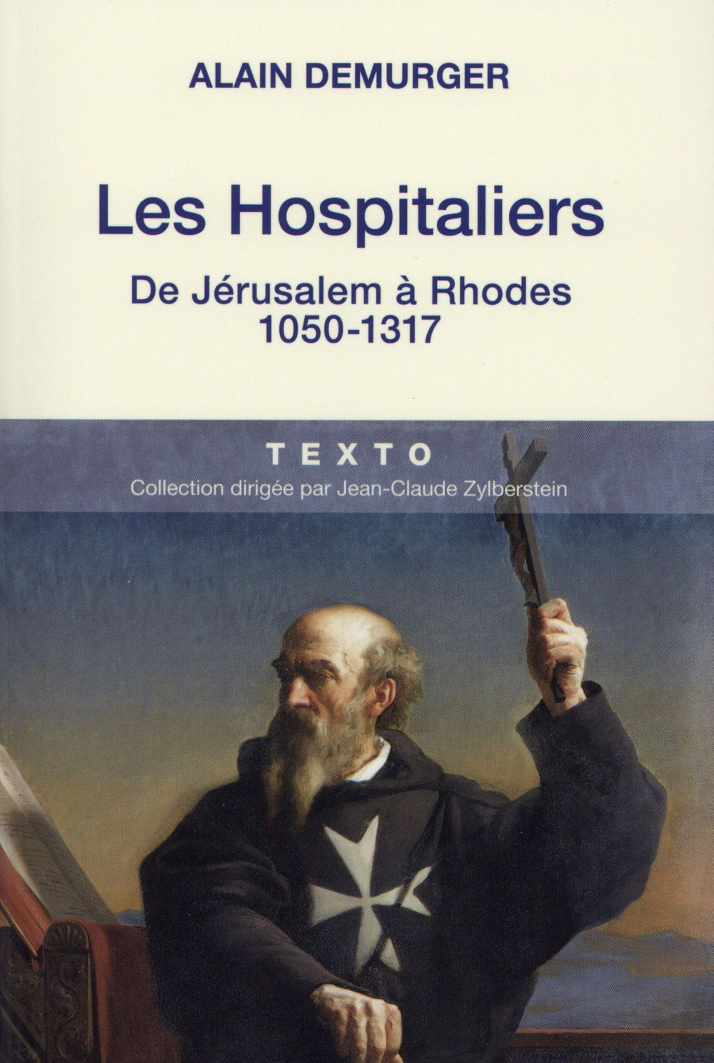 LES HOSPITALIERS DE JERUSALEM A RHODES, 1050-1317 Demurger Alain Tallandier