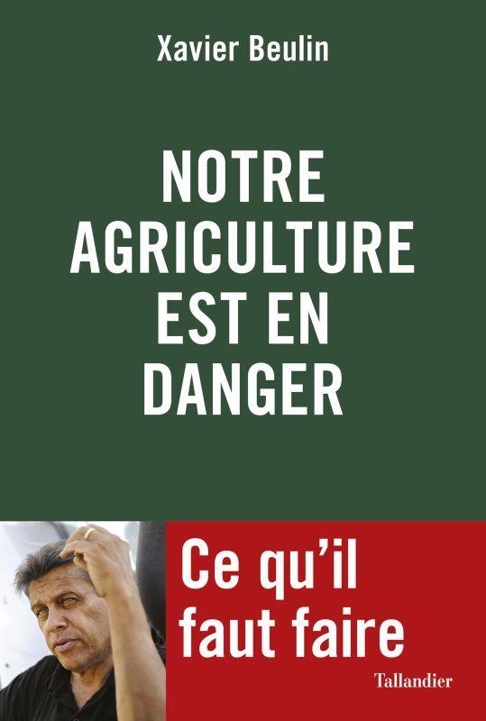 NOTRE AGRICULTURE EST EN DANGER     CE QU'IL FAUT FAIRE
