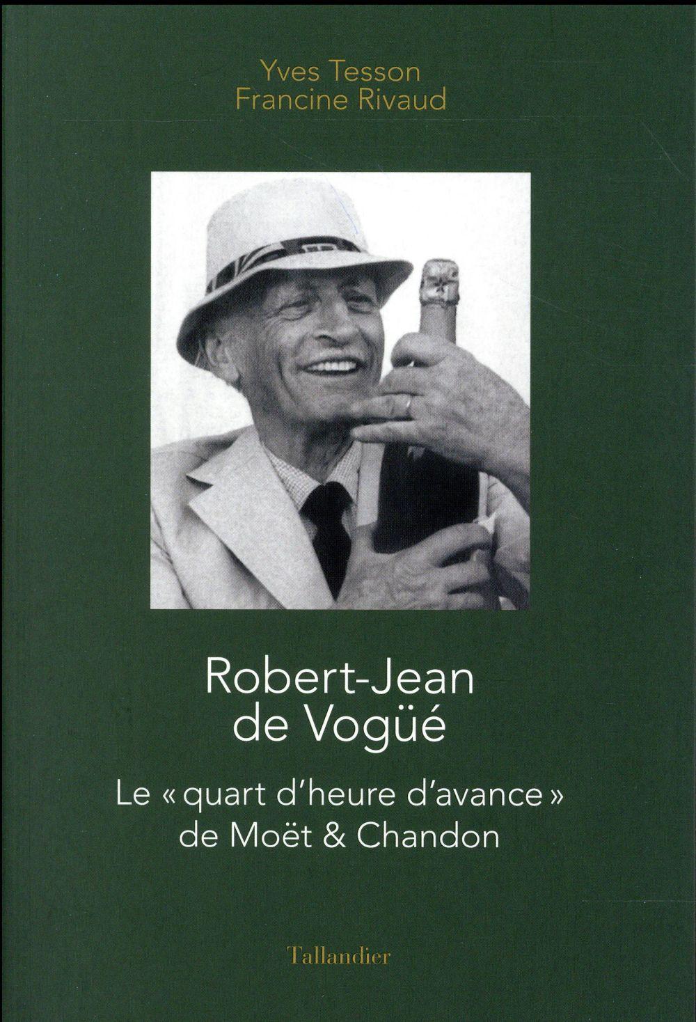 ROBERT JEAN DE VOGUE MOET & CHANDON CONQUERANT Tesson Yves Tallandier