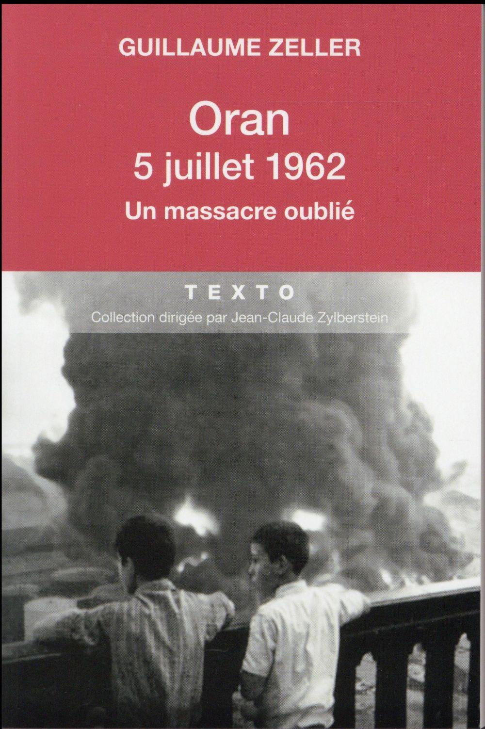 ORAN 5 JUILLET 1962 UN MASSACRE OUBLIE