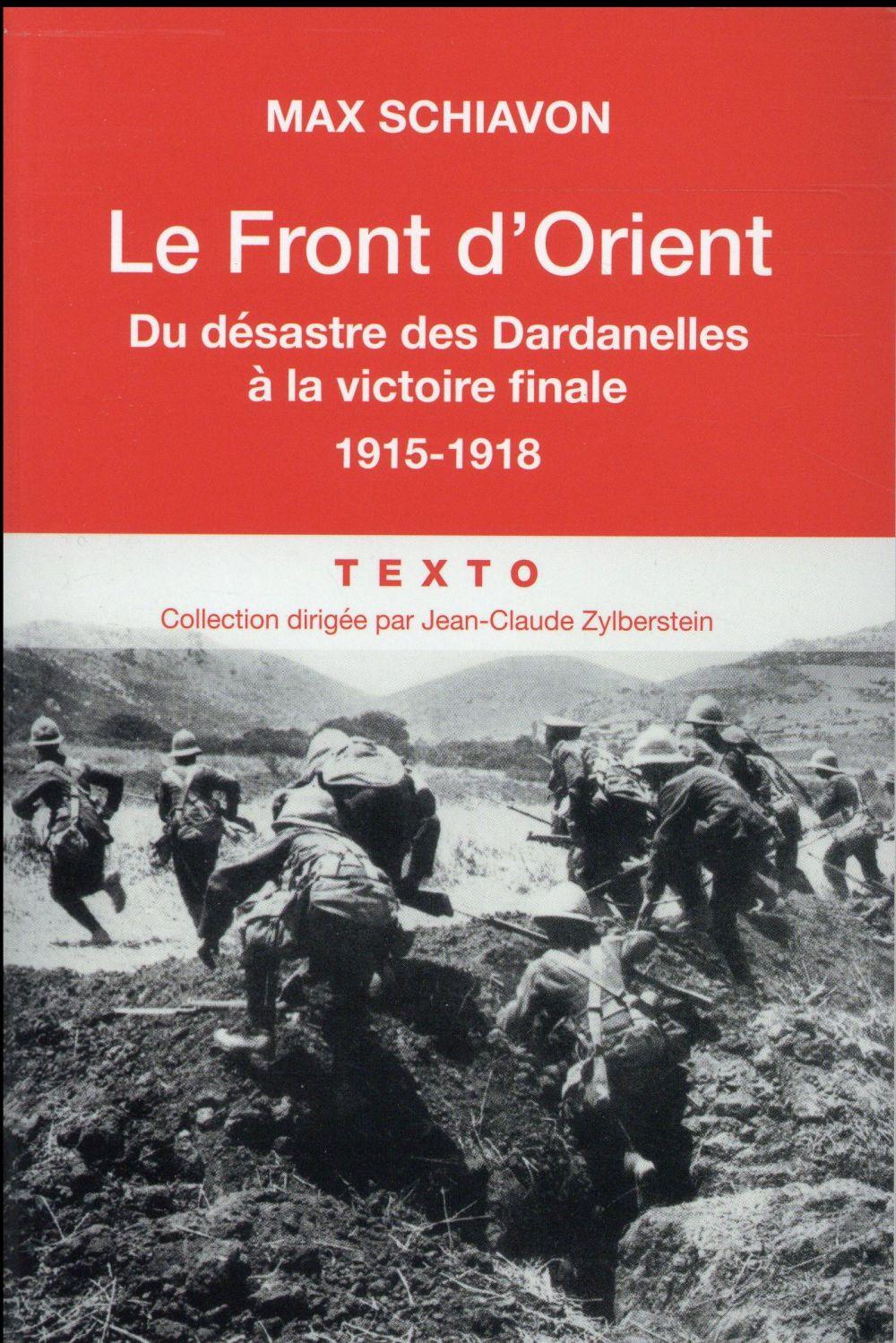 LE FRONT D ORIENT - 1915 - 1918 Schiavon Max Tallandier