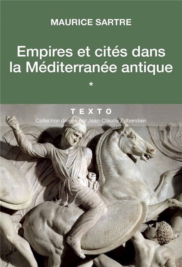 EMPIRES ET CITES DANS LA MEDITERRANEE ANTIQUE Sartre Maurice Tallandier