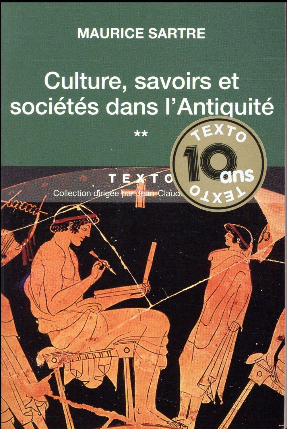 CULTURE, SAVOIRS ET SOCIETES DANS L'ANTIQUITE Sartre Maurice Tallandier