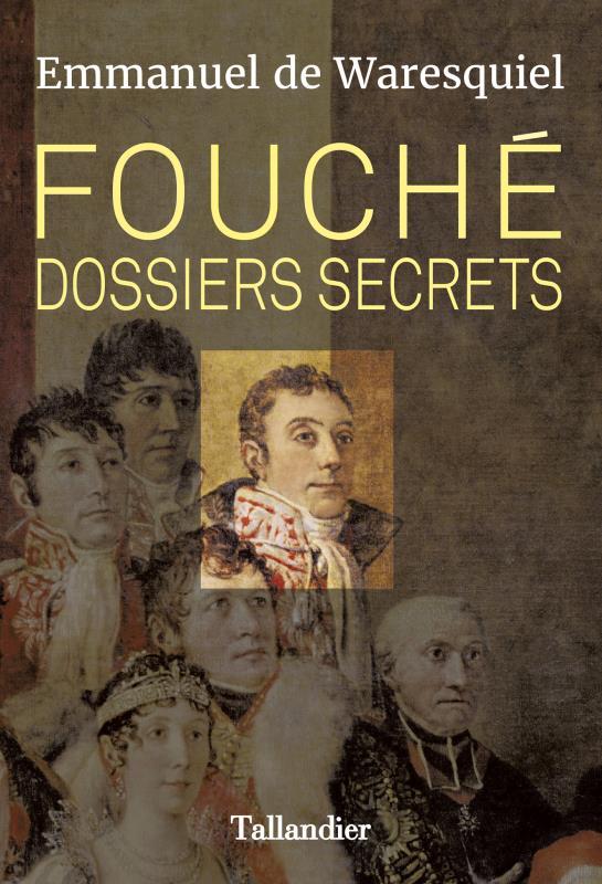 FOUCHE. DOSSIERS SECRETS