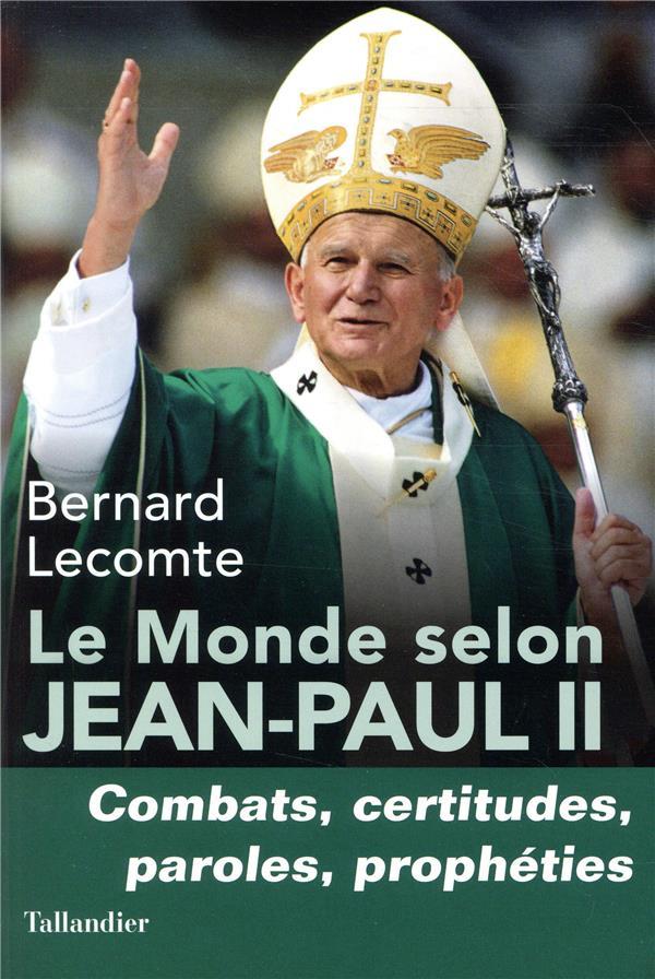 LE MONDE SELON JEAN-PAUL II LECOMTE BERNARD TALLANDIER