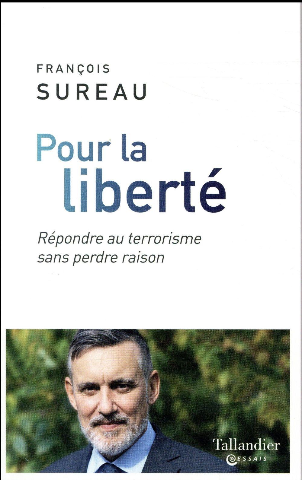 POUR LA LIBERTE - REPONDRE AU TERRORISME SANS PERDRE RAISON