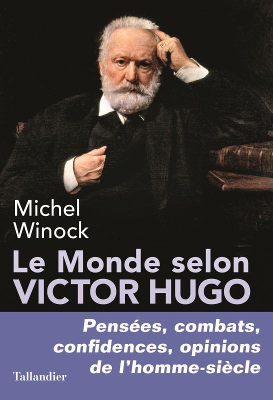 LE MONDE SELON VICTOR HUGO WINOCK MICHEL TALLANDIER