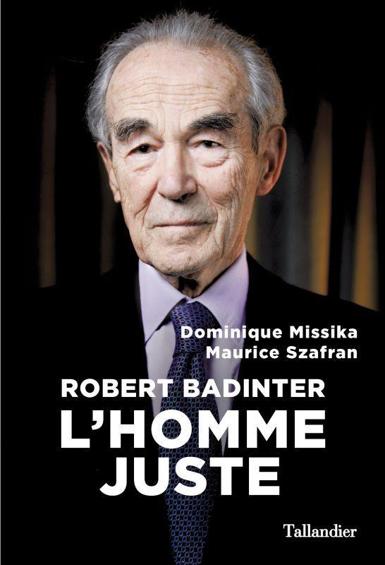 ROBERT BADINTER  -  L'HOMME JUSTE SZAFRAN MAURICE/MISS TALLANDIER