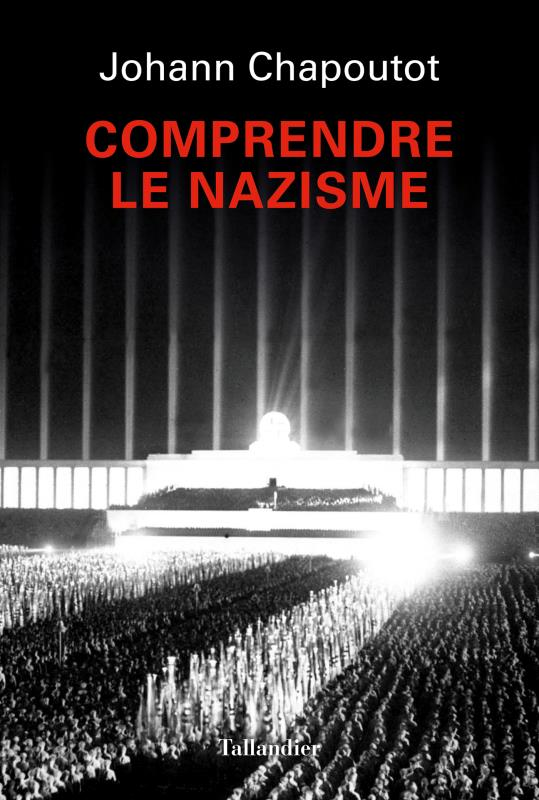COMPRENDRE LE NAZISME CHAPOUTOT JOHANN TALLANDIER