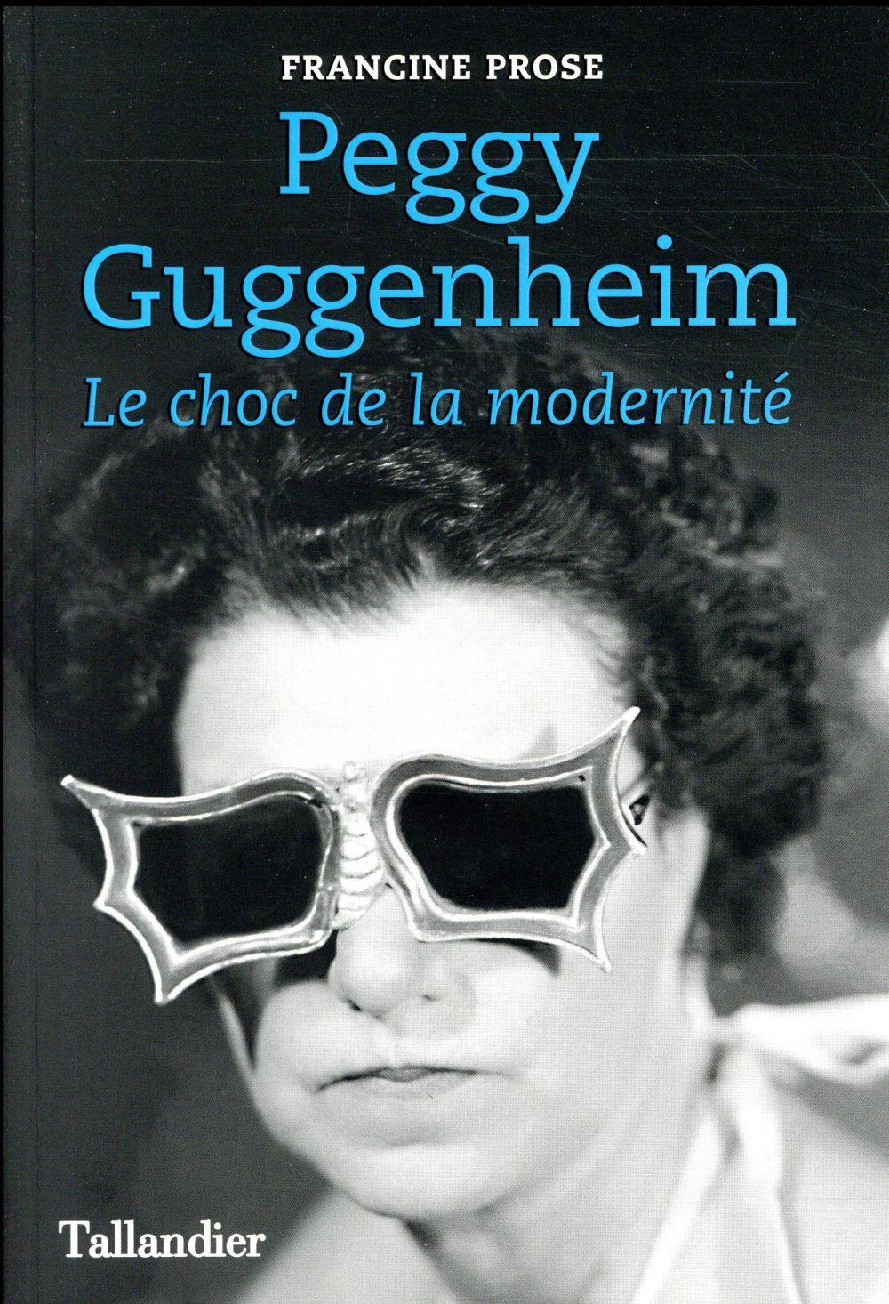 PEGGY GUGGENHEIM - LE CHOC DE PROSE FRANCINE TALLANDIER