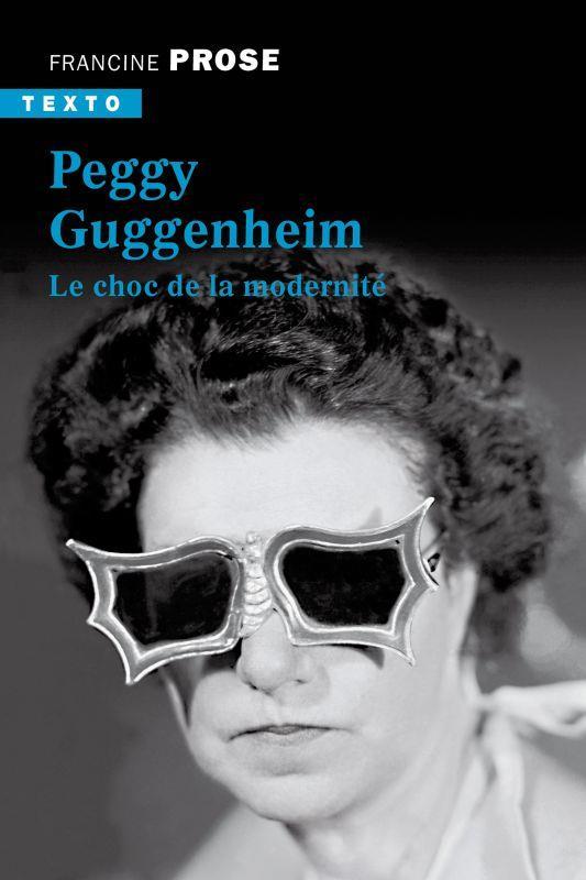 PEGGY GUGGENHEIM : LE CHOC DE LA MODERNITE