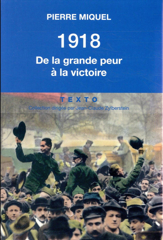 1918 DE LA GRANDE PEUR A LA VICTOIRE  TALLANDIER