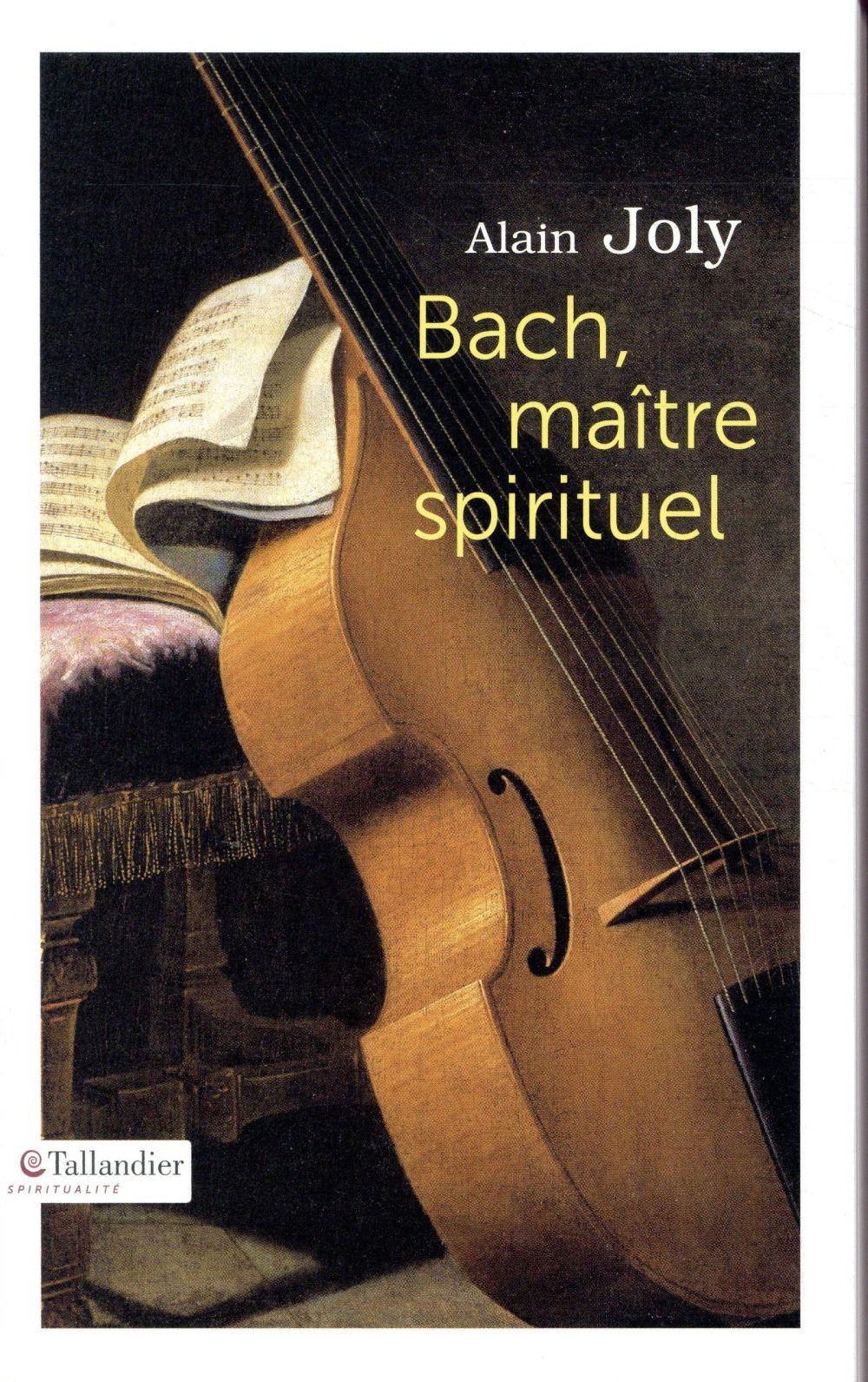 BACH MAITRE SPIRITUEL JOLY ALAIN TALLANDIER