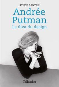 ANDREE PUTMAN     LA DIVA DU DESIGN