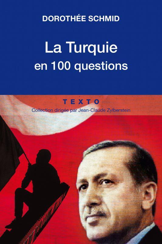 LA TURQUIE EN 100 QUESTIONS SCHMID DOROTHEE TALLANDIER