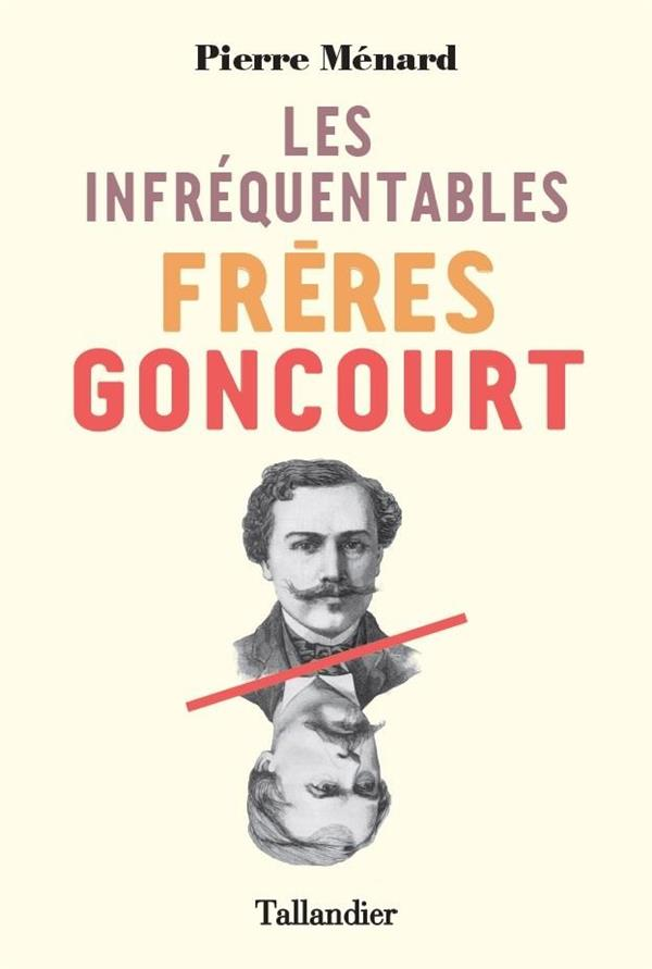 LES INFREQUENTABLES FRERES GONCOURT