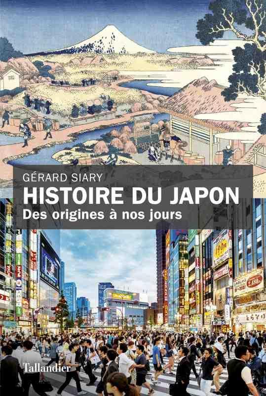HISTOIRE DU JAPON  -  DES ORIGINES A NOS JOURS SIARY GERARD TALLANDIER