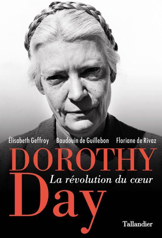 DOROTHY DAY - LA REVOLUTION DU COEUR