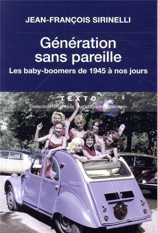 GENERATION SANS PAREILLE LES BABY-BOOMERS DE 1945 A NOS JOURS  TALLANDIER