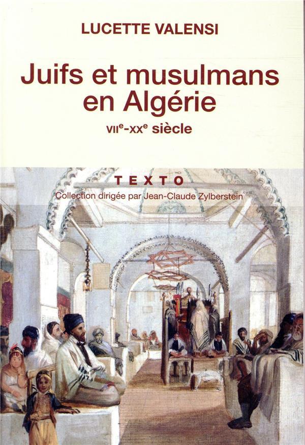 JUIFS ET MUSULMANS EN ALGERIE VIIE-XXE SIECLE  TALLANDIER