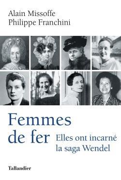 FEMMES DE FER     ELLES ONT INCARNE LA SAGA WENDEL