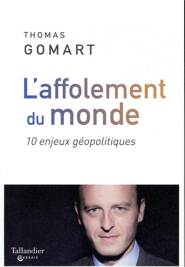 L'AFFOLEMENT DU MONDE  -  10 ENJEUX DE GEOPOLITIQUE