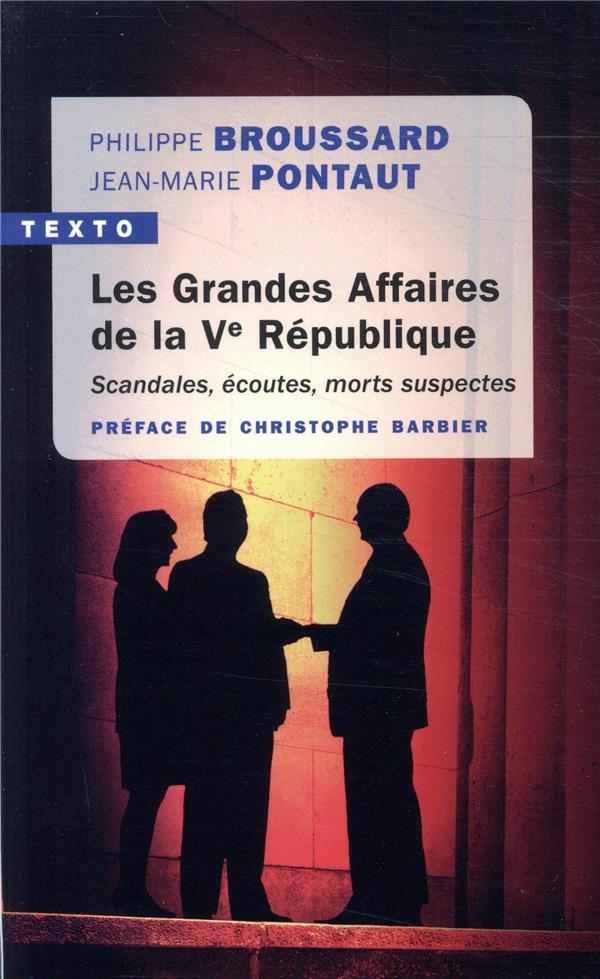 LES GRANDES AFFAIRES DE LA VEME REPUBLIQUE - SCANDALES, ECOUTES, MORTS SUSPECTES  TALLANDIER