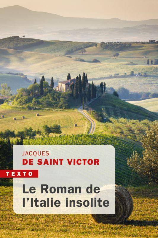 LE ROMAN DE L'ITALIE INSOLITE SAINT VICTOR DE JACQ TALLANDIER