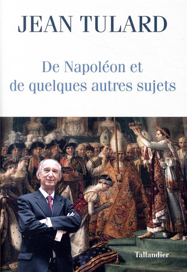 DE NAPOLEON ET DE QUELQUES AUT TULARD JEAN TALLANDIER