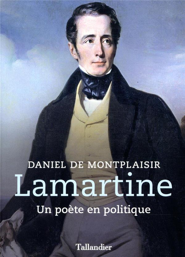 LAMARTINE  -  UN POETE EN POLITIQUE
